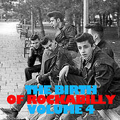 The Birth of Rockabilly, Vol. 4 by Various Artists