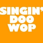 Singin' Doo Wop de Various Artists