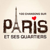 100 chansons sur Paris et ses quartiers de Various Artists