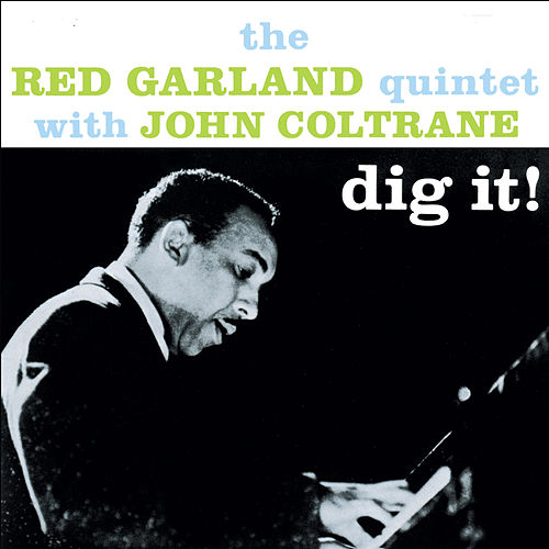 Dig It!: The Red Garland Quintet with John Coltrane (Bonus Track Version) by Red Garland