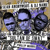 Sultan of Swat (feat. Phillip Morris) by Sean Anonymous