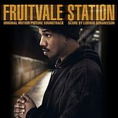 Fruitvale Station (Original Motion Picture Soundtrack) by Various Artists