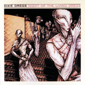Night Of The Living Dregs by The Dixie Dregs