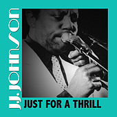 Just for a Thrill by J.J. Johnson