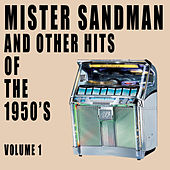 Mister Sandman & Other Hits of the 1950's, Vol. 1 de Various Artists