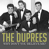 Why Don't You Believe Me? de The Duprees
