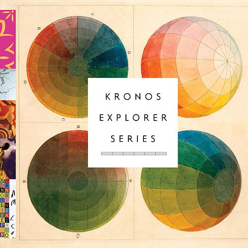 Kronos Explorer Series by Kronos Quartet