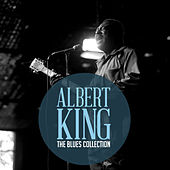 The Classic Blues Collection: Albert King by Albert King