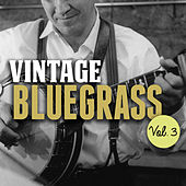 Vintage Bluegrass, Vol. 3 by Various Artists
