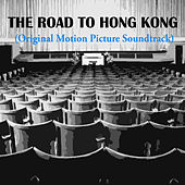 The Road to Hong Kong (Original Motion Picture Soundtrack) by Various Artists