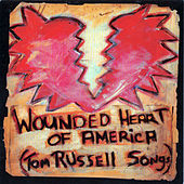 Wounded Heart Of America by Tom Russell