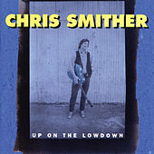 Up On The Lowdown by Chris Smither