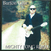 Mighty Long Road by Burton Gaar