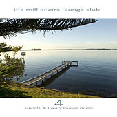 The Millionairs Lounge Club, Vol. 4 by Various Artists