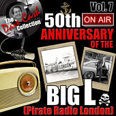 The Dave Cash Collection: 50th Anniversary of the Big L (Pirate Radio London), Vol. 7 by Various Artists