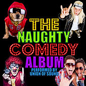 The Naughty Comedy Album by Union Of Sound