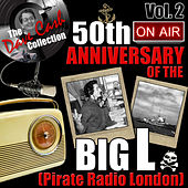 The Dave Cash Collection: 50th Anniversary of the Big L (Pirate Radio London), Vol. 2 by Various Artists
