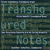 Transfigured Notes: Works By Schoenberg, Babbitt, and Stravinsky by Gunther Schuller