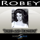 Bored and Beautiful by Robey