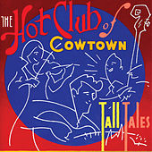 Tall Tales by Hot Club of Cowtown