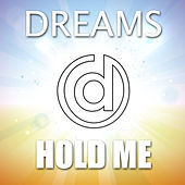 Hold Me by The Dreams