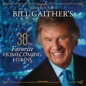 Bill Gaither's 30 Favorite Homecoming Hymns (Live) by Various Artists