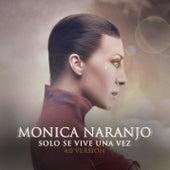Solo Se Vive una Vez by Monica Naranjo