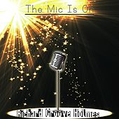 The Mic Is On de Richard Groove Holmes
