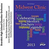 2013 Midwest Clinic: Brandeis High School Chamber Orchestra by Various Artists
