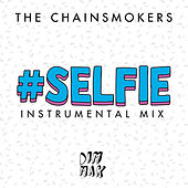 #SELFIE (Instrumental Mix) di The Chainsmokers