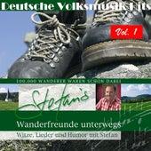 Deutsche Volksmusik Hits: Stefan's Wanderfreunde unterwegs, Vol. 1 (Witze, Lieder und Humor mit Stefan) by Various Artists