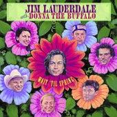 Wait Til Spring by Jim Lauderdale