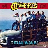 Tidal Wave!: Rarities, Alternate Versions &... by The Challengers