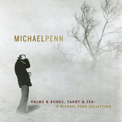 Palms & Runes, Tarot & Tea: A Michael Penn Collection by Michael Penn