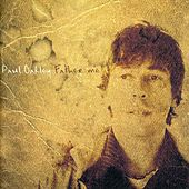 Father Me by Paul Oakley