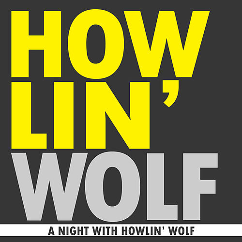A night with Howlin' Wolf by Howlin' Wolf