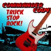 Truck Stop Rock by Commander Cody