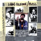 All We Got Is Us by Luni Coleone