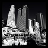 No Night So Long by Brian Stormm