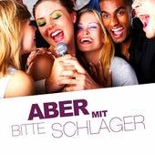 Aber bitte mit Schlager by Various Artists