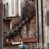 All I Wanna Be Is by Your Side von Peter Frampton