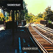 Goodbye Train by Grayson Hugh
