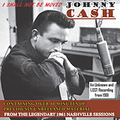 I Shall Not Be Moved von Johnny Cash