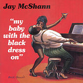 My Baby With The Black Dress On by Jay McShann