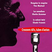 Crooners 60's, tubes d'antan by Various Artists