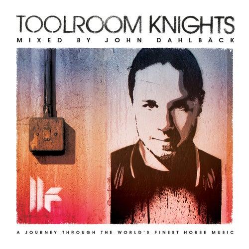 Toolroom Knights Mixed By John Dahlback by Various Artists