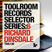 Toolroom Records Selector Series: 6 Richard Dinsdale by Various Artists