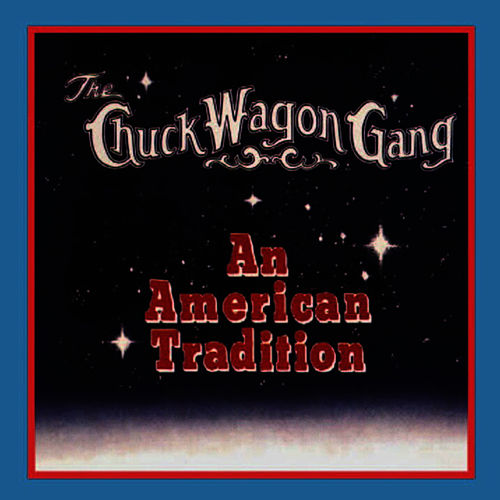 An American Tradition by Chuck Wagon Gang