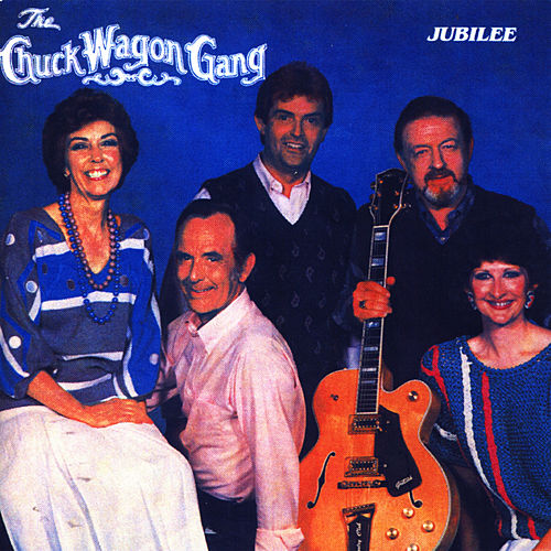 Jubilee by Chuck Wagon Gang