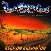 Keep On Keepin' On by Chuck Wagon Gang